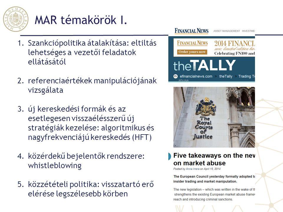 MAR témakörök I. 1.Szankciópolitika átalakítása: eltiltás lehetséges a vezetői feladatok ellátásától 2.referenciaértékek manipulációjának vizsgálata 3