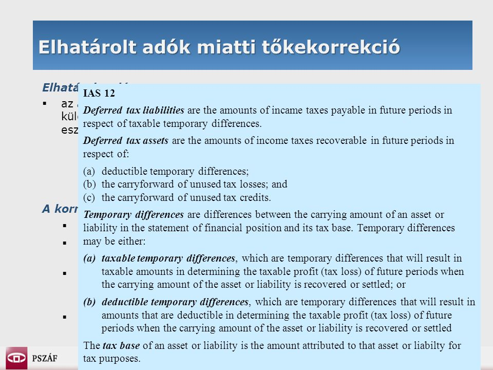 8 Elhatárolt adók miatti tőkekorrekció Elhatárolt adó:  az adómérleg és a Szolvencia II mérleg közötti értékelési különbözetekből eredő nem realizált eredmény adótartalma − az eszközök és az egyéb kötelezettségek vonatkozásában A korrekciós tag számítása:  az alap SZTSZ az elhatárolt adó nélküli mérleg alapján számítandó  az alap SZTSZ szcenárió-alapú számításaiban a nettó eszközérték változása az elhatárolt adó nélkül értendő  az elhatárolt adó újraszámítandó a következő szcenárió alapján: a biztosítót az alap SZTSZ és a működési kockázat összegének megfelelő veszteség éri  korrekció: a szcenárióból számított eredmény és a tényleges elhatárolt adó különbözete Az EC álláspontja szerint a biztosítástechnikai tartalékok átértékelésének nincs adóvonzata; ezért a QIS4-ben a tartalékok átértékelése nem generál elhatárolt adót.