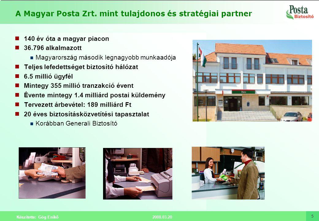 2008.03.20 Készítette: Góg Enikő 5 A Magyar Posta Zrt. mint tulajdonos és stratégiai partner 140 év óta a magyar piacon 36.796 alkalmazott Magyarorszá