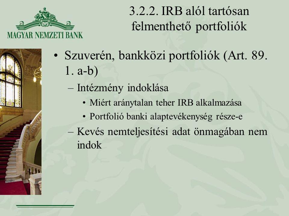 3.2.2.IRB alól tartósan felmenthető portfoliók Szuverén, bankközi portfoliók (Art.