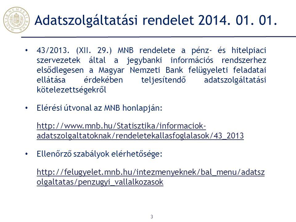 Adatszolgáltatási rendelet 2014.01. 01. 3 43/2013.