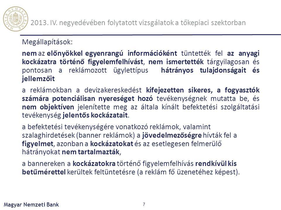 Magyar Nemzeti Bank 2013. IV. negyedévében folytatott vizsgálatok a tőkepiaci szektorban Megállapítások: nem az előnyökkel egyenrangú információként t