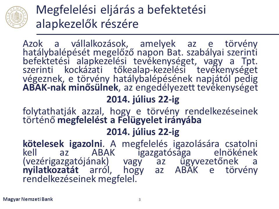 A megfelelési eljárással kapcsolatos tudnivalók Tájékoztató 3 megfeleltetési táblázat 3 minta-nyilatkozat http://felugyelet.mnb.hu/bal_menu/szabalyozo_eszkozok/engedelyezesi_ utmutatok Magyar Nemzeti Bank 4