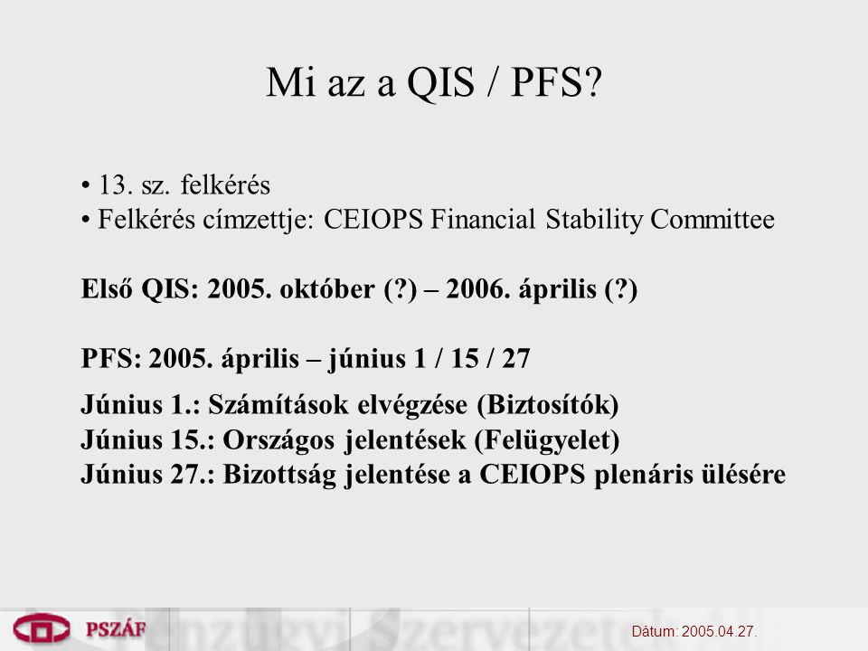 Mi az a QIS / PFS. Dátum: 2005.04.27. 13. sz.