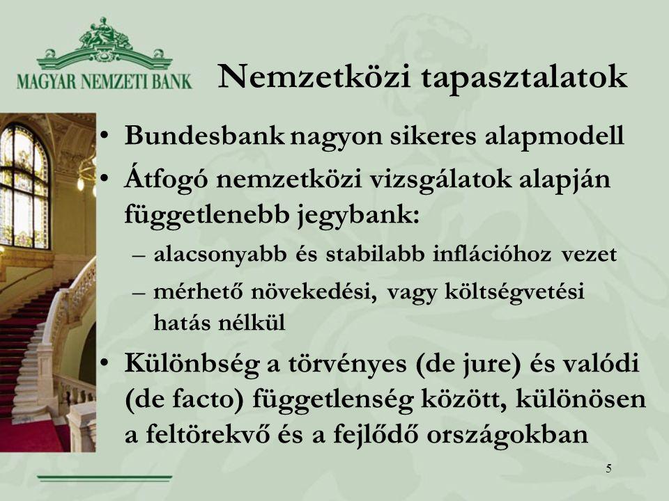 6 Törvényes függetlenség Magyarországon (1) Eurózóna-csatlakozáshoz elvárás a magas szintű törvényes függetlenség Törvényes függetlenségi garanciák –funkcionális: cél rögzítése, eszközök biztosítása, közvetlen hitelezés tiltása –intézményi: nem fogadhat el utasítást –személyi: hosszú és biztonságos mandátum –pénzügyi: elégséges pénzügyi forrás