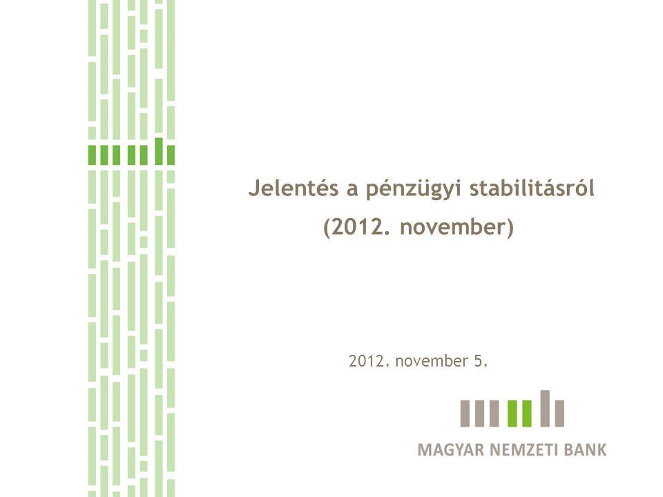 Jelentés a pénzügyi stabilitásról (2012. november) 2012. november 5.