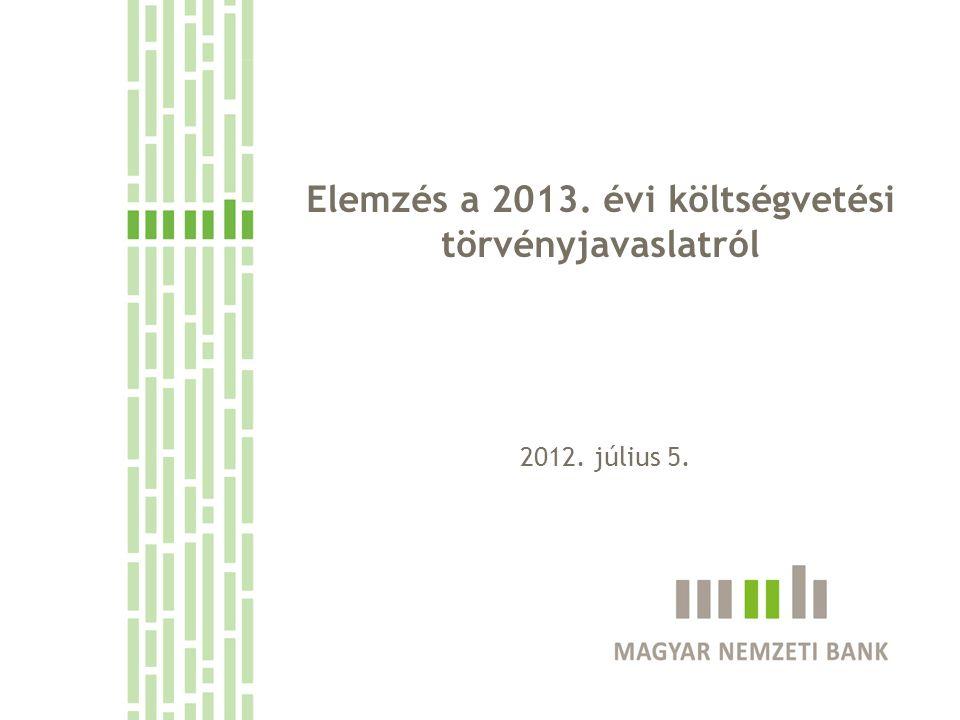 Elemzés a 2013. évi költségvetési törvényjavaslatról 2012. július 5.