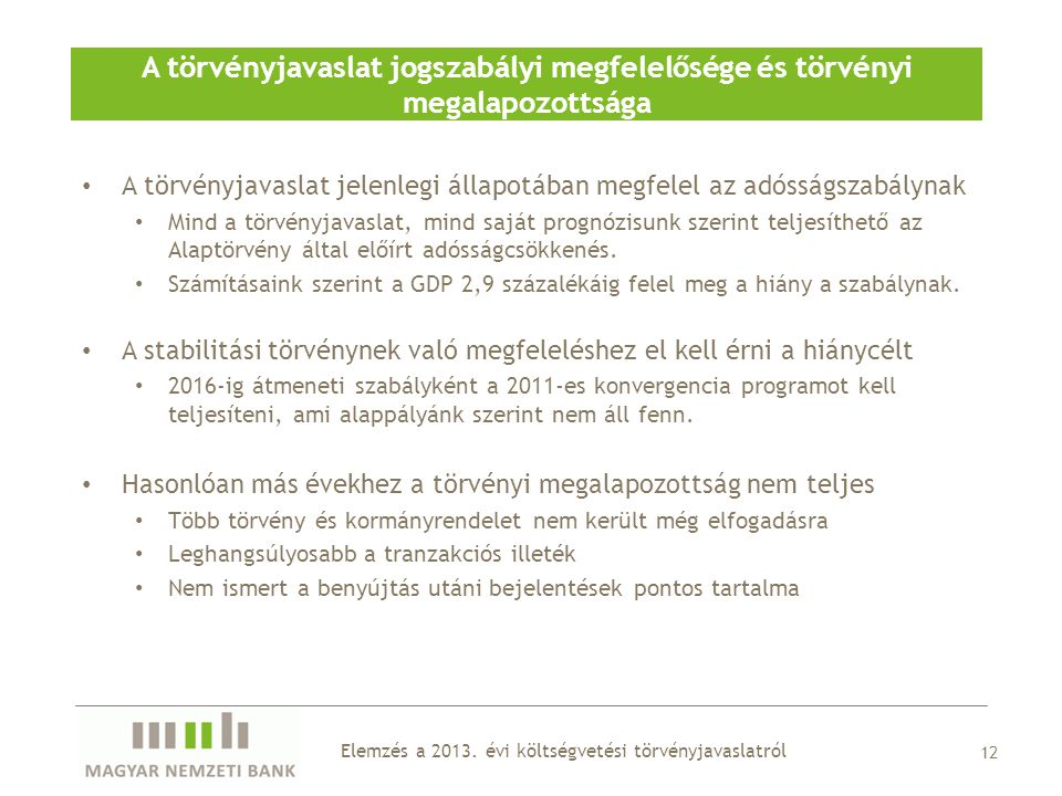 12 A törvényjavaslat jogszabályi megfelelősége és törvényi megalapozottsága Elemzés a 2013.