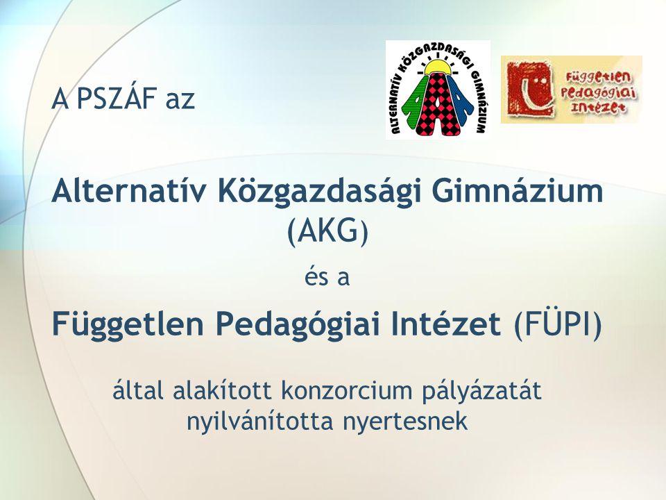 Alternatív Közgazdasági Gimnázium (AKG ) és a Független Pedagógiai Intézet (FÜPI) által alakított konzorcium pályázatát nyilvánította nyertesnek A PSZ