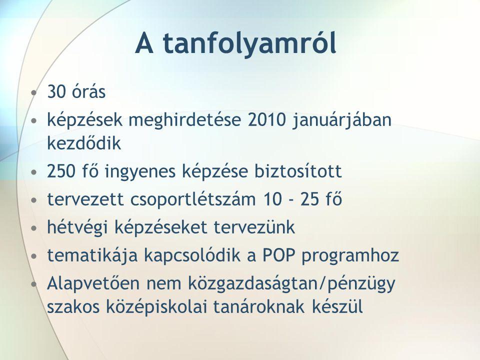 A tanfolyamról 30 órás képzések meghirdetése 2010 januárjában kezdődik 250 fő ingyenes képzése biztosított tervezett csoportlétszám 10 - 25 fő hétvégi