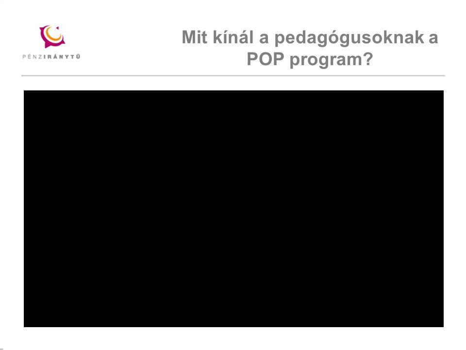 Mintacím szerkesztése Mit kínál a pedagógusoknak a POP program?