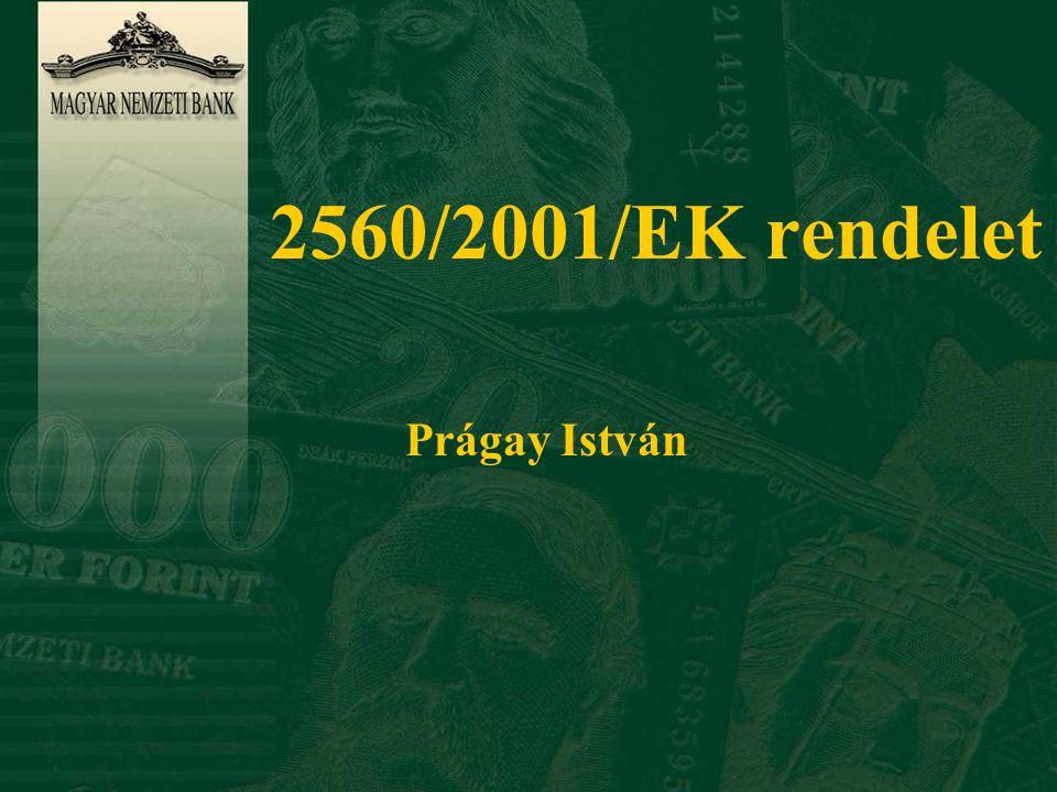 2560/2001/EK rendelet Prágay István