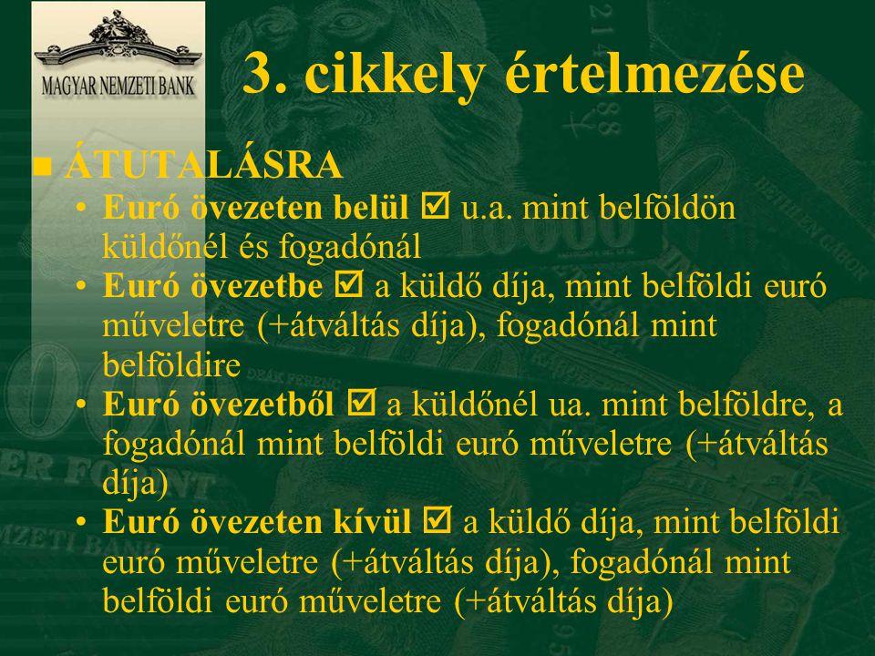 3. cikkely értelmezése n ÁTUTALÁSRA Euró övezeten belül  u.a.