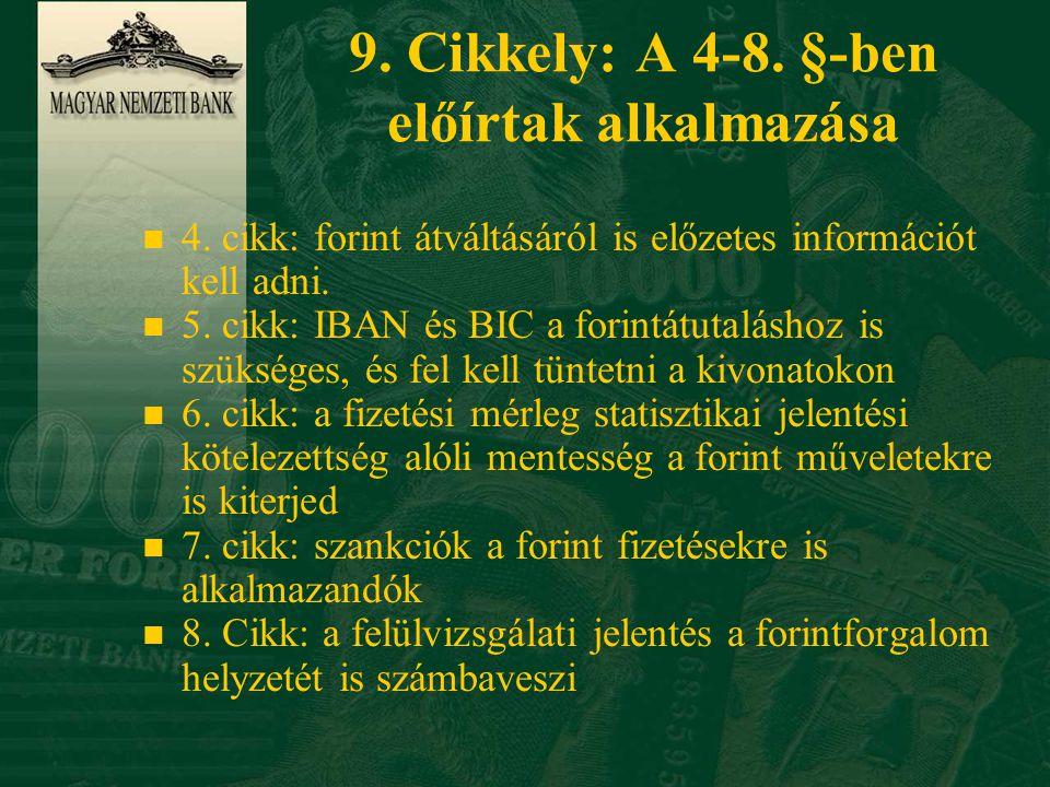 9. Cikkely: A 4-8. §-ben előírtak alkalmazása n 4.