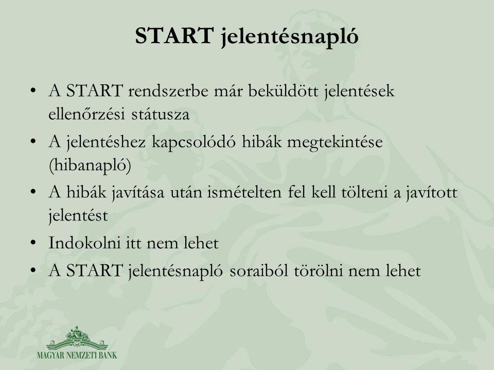 START jelentésnapló A START rendszerbe már beküldött jelentések ellenőrzési státusza A jelentéshez kapcsolódó hibák megtekintése (hibanapló) A hibák j