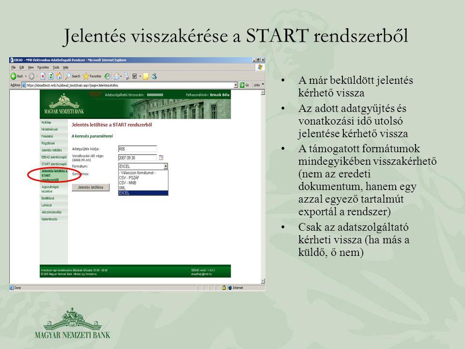 Jelentés visszakérése a START rendszerből A már beküldött jelentés kérhető vissza Az adott adatgyűjtés és vonatkozási idő utolsó jelentése kérhető vis