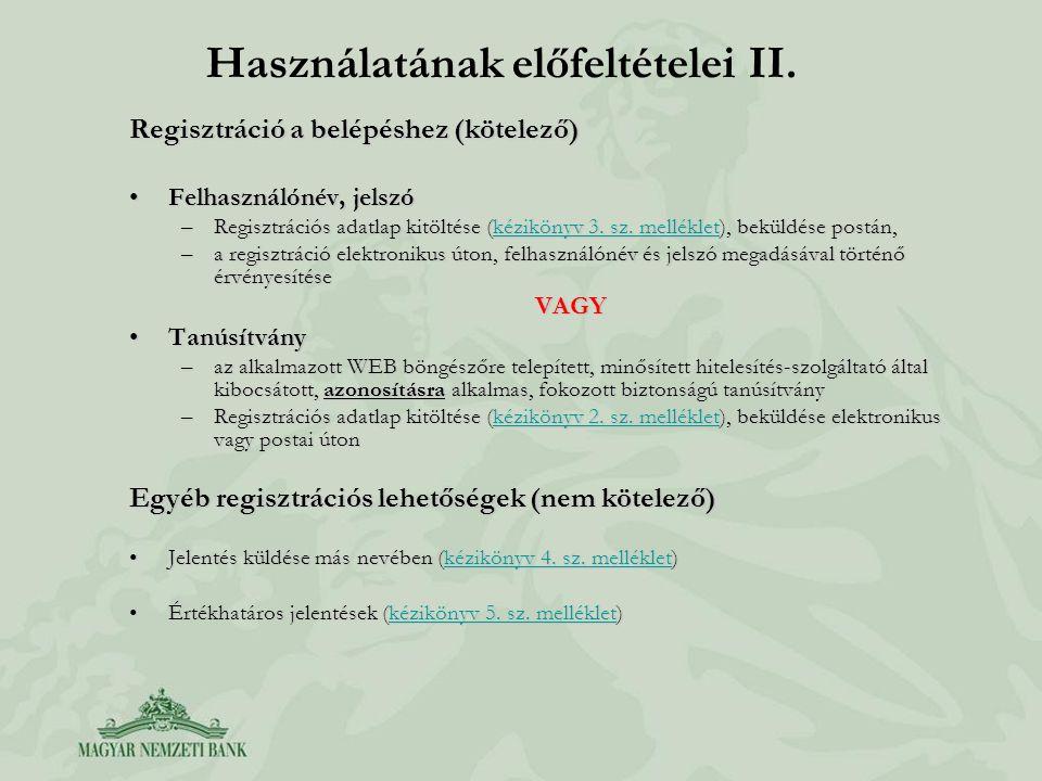 Használatának előfeltételei II. Regisztráció a belépéshez (kötelező) Felhasználónév, jelszóFelhasználónév, jelszó –Regisztrációs adatlap kitöltése (ké