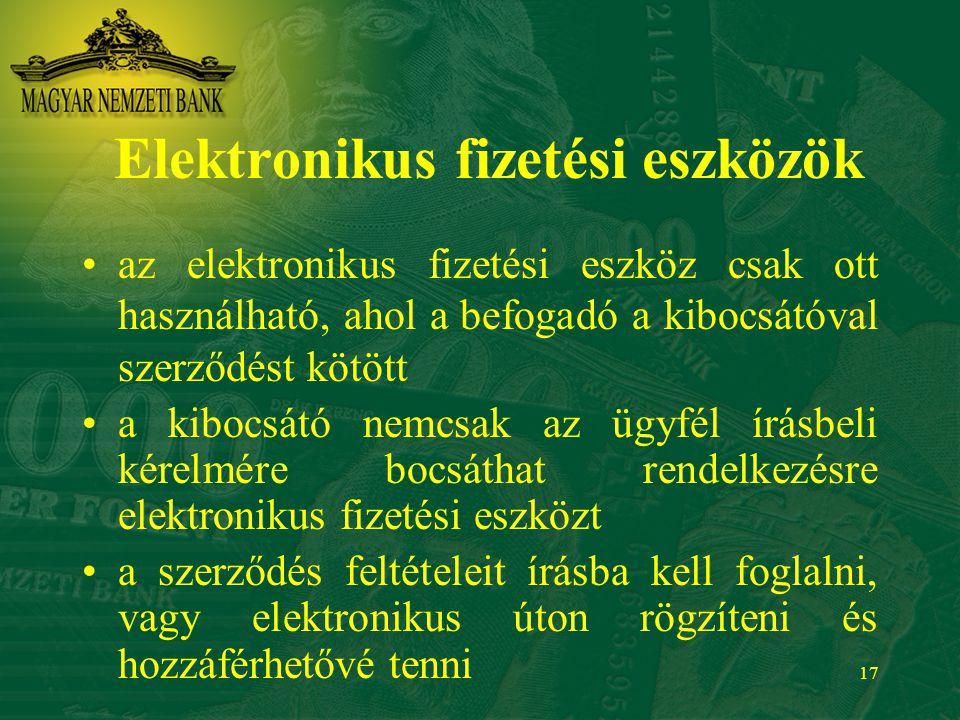 17 Elektronikus fizetési eszközök az elektronikus fizetési eszköz csak ott használható, ahol a befogadó a kibocsátóval szerződést kötött a kibocsátó n