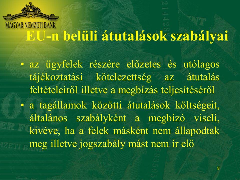 29 Alanyi hatály magyar jog alapján működő rendszerek magyar, illetve az EU tagállamainak joga alapján működő rendszerek magyar résztvevője magyar, illetve az EU tagállamainak joga alapján működő rendszerekben nyújtott, Magyarországon nyilvántartott biztosítékok