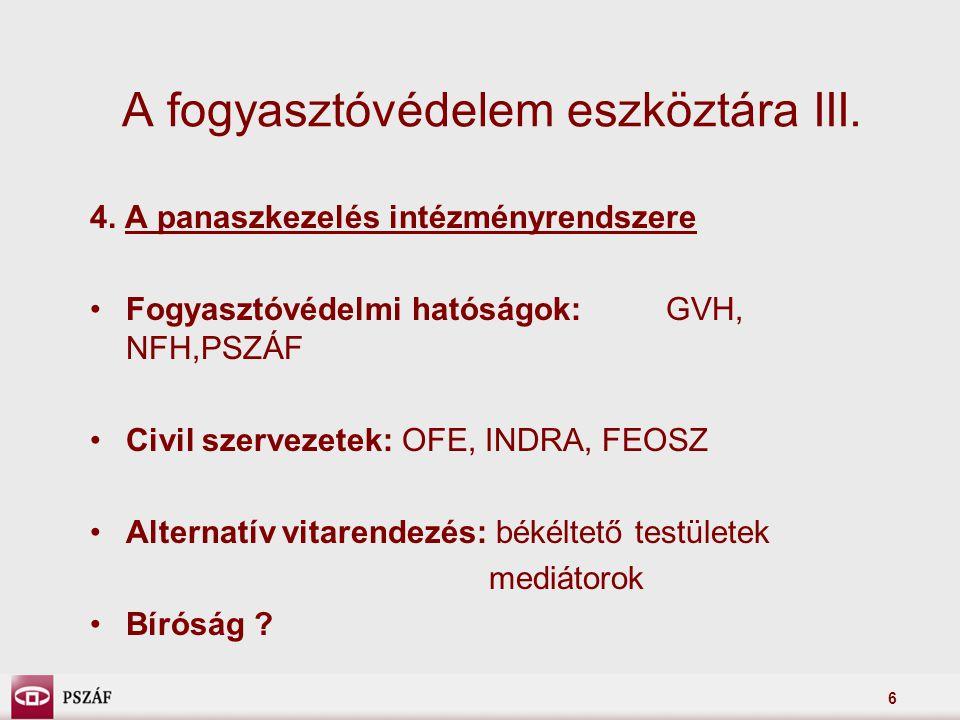 7 Lakosság tájékoztatása ügyfélszolgálat (személyes, telefon, levél, e- mail) honlap (www.pszaf.hu/fogyasztoknak) kiadványok tájékoztatási akciók