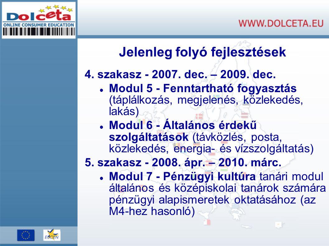 Jelenleg folyó fejlesztések 4. szakasz - 2007. dec.