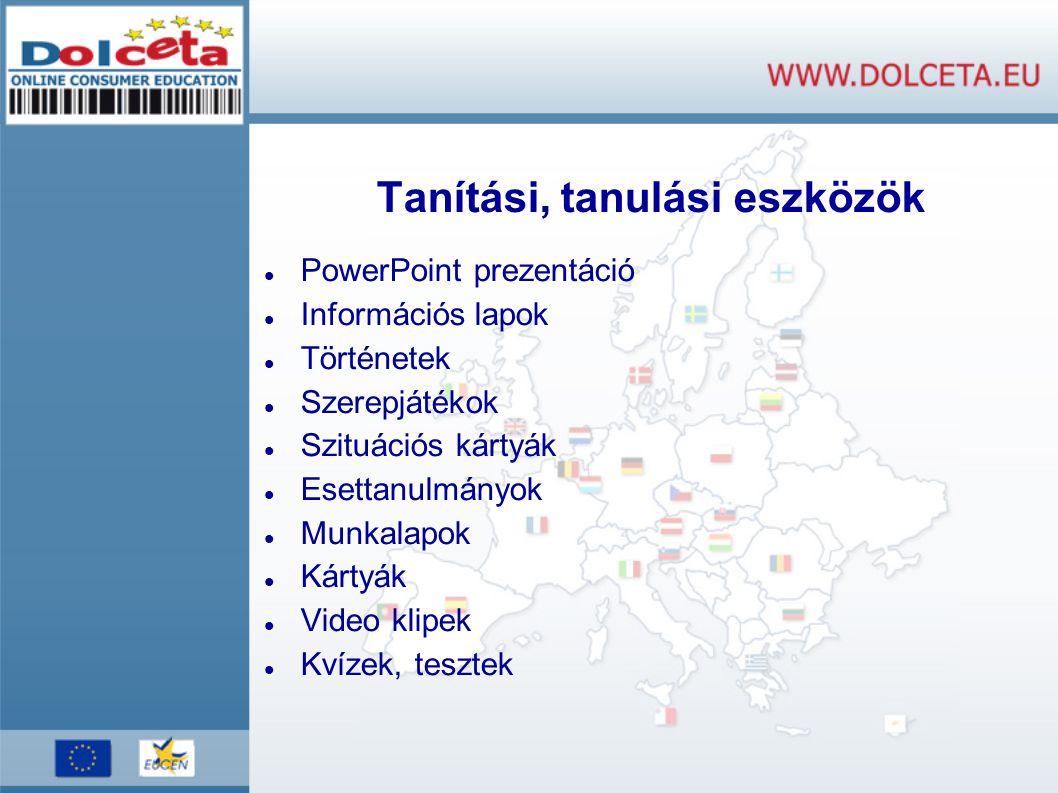 Tanítási, tanulási eszközök PowerPoint prezentáció Információs lapok Történetek Szerepjátékok Szituációs kártyák Esettanulmányok Munkalapok Kártyák Video klipek Kvízek, tesztek