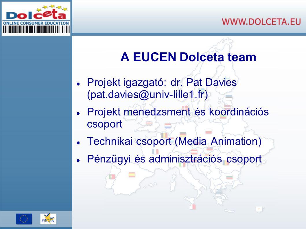 A EUCEN Dolceta team Projekt igazgató: dr.