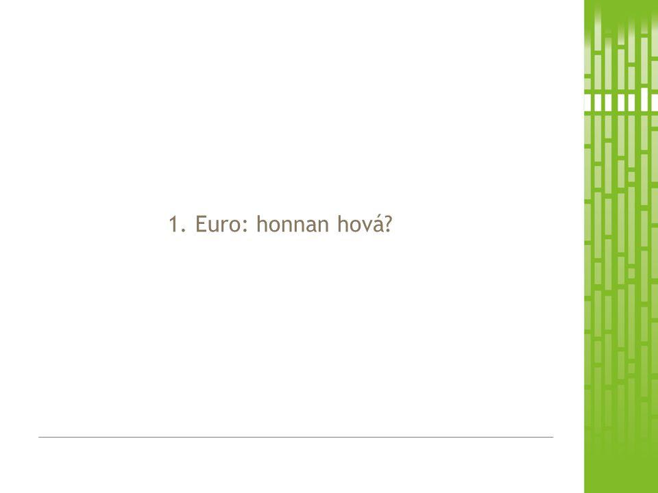 1. Euro: honnan hová