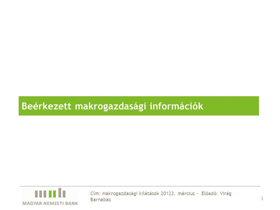 3 Cím: Makrogazdasági kilátások 20123.