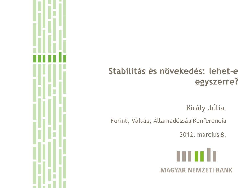 Stabilitás és növekedés: lehet-e egyszerre.