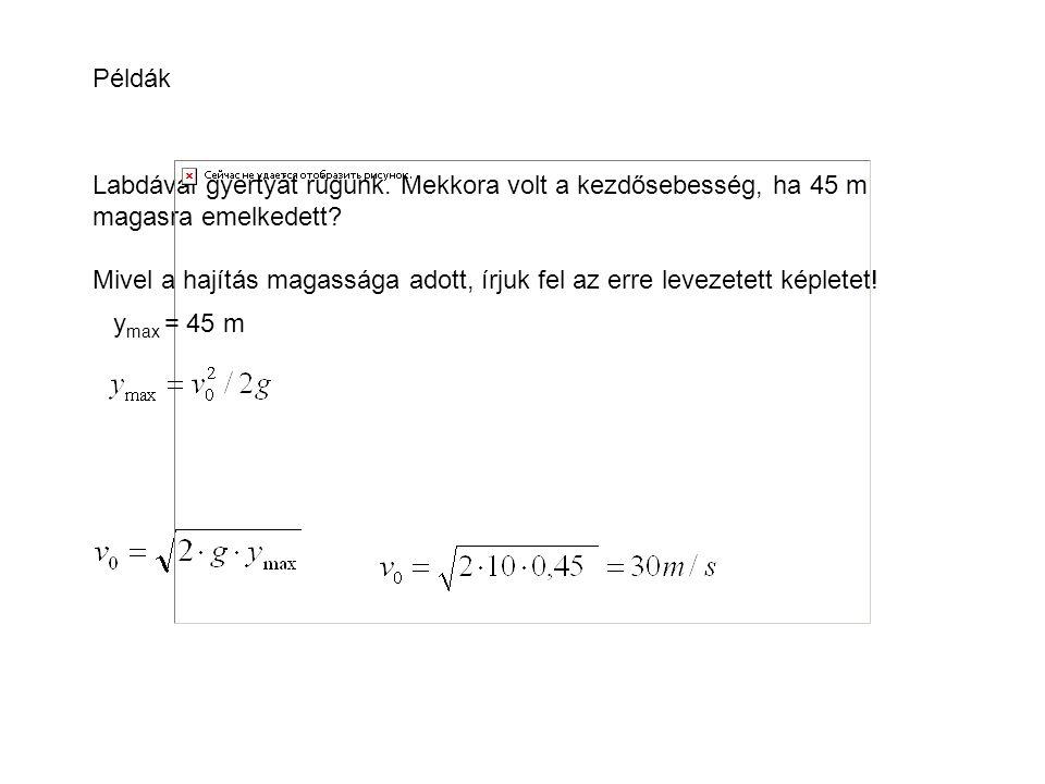 G=mg F m g < m a s 1 = c · ts 2 = g/2 · t 2 Légüres térben v 1 = c Szabadesés sebessége t időpontban v 2 = g · t Tényleges sebesség v = v 1 -v 2 = c -