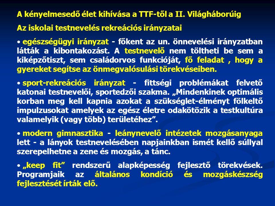 A kényelmesedő élet kihívása a TTF-től a II.