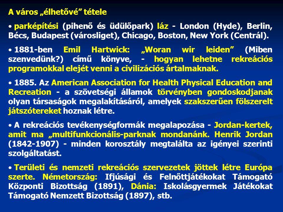 """A város """"élhetővé tétele parképítési (pihenő és üdülőpark) láz - London (Hyde), Berlin, Bécs, Budapest (városliget), Chicago, Boston, New York (Centrál)."""
