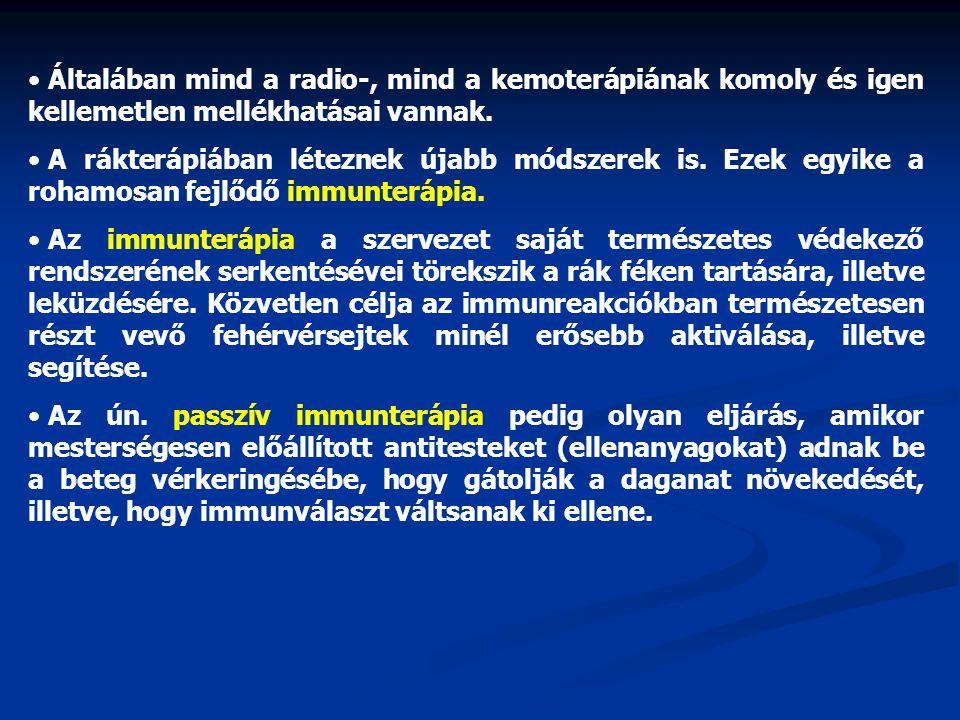 Általában mind a radio-, mind a kemoterápiának komoly és igen kellemetlen mellékhatásai vannak.