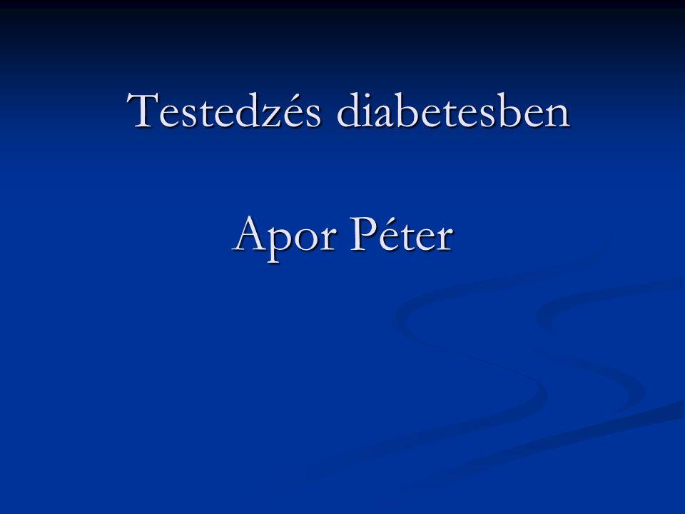 Testedzés diabetesben Apor Péter Testedzés diabetesben Apor Péter