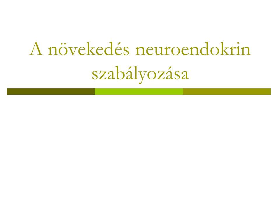 A növekedés neuroendokrin szabályozása