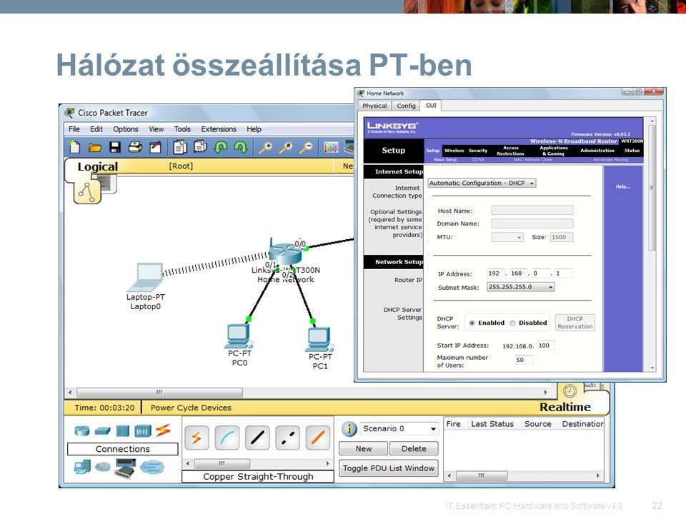 22 IT Essentials: PC Hardware and Software v4.0 Hálózat összeállítása PT-ben