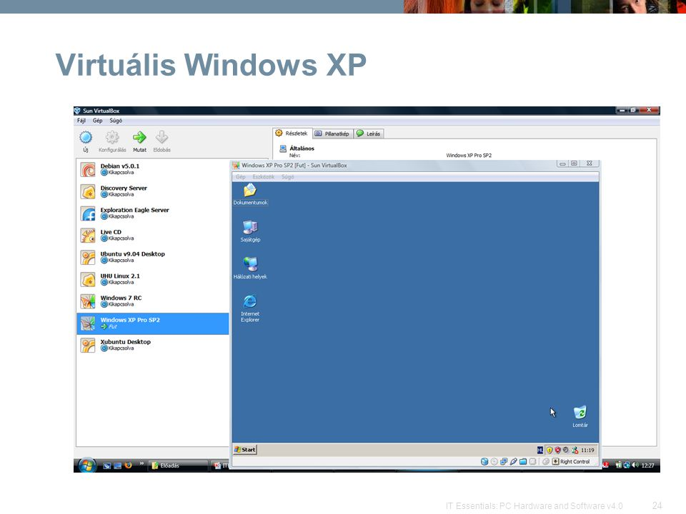 24 IT Essentials: PC Hardware and Software v4.0 Virtuális Windows XP