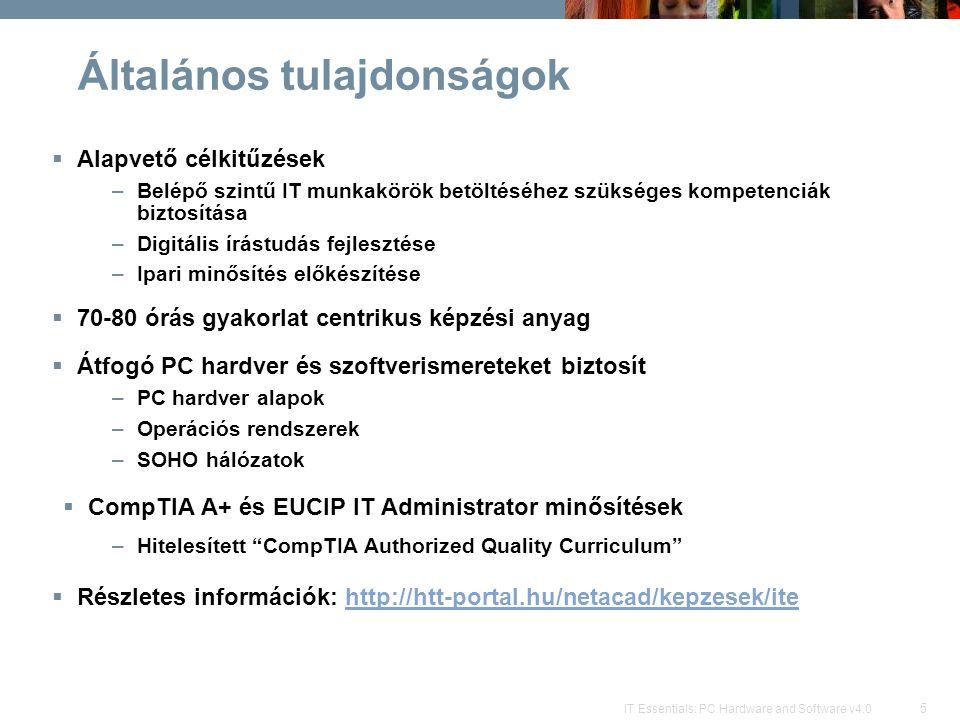 36 IT Essentials: PC Hardware and Software v4.0 Világméretű oktatási közösség