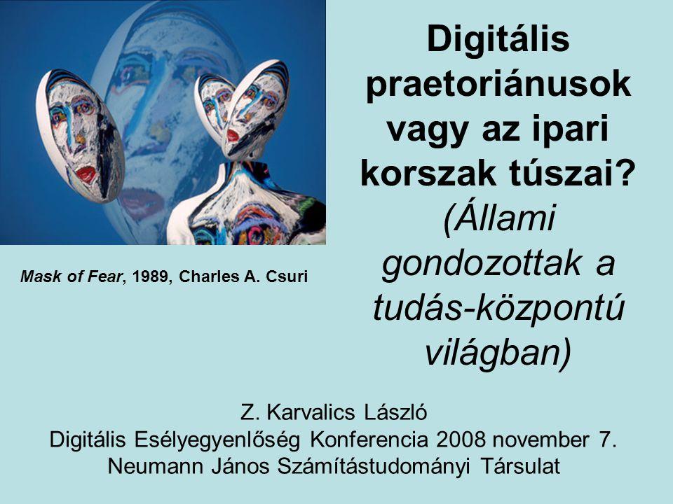 Digitális praetoriánusok vagy az ipari korszak túszai.