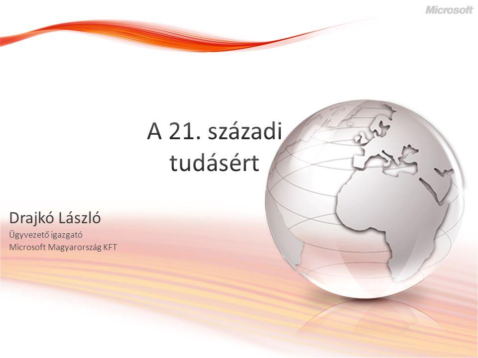 Drajkó László Ügyvezető igazgató Microsoft Magyarország KFT