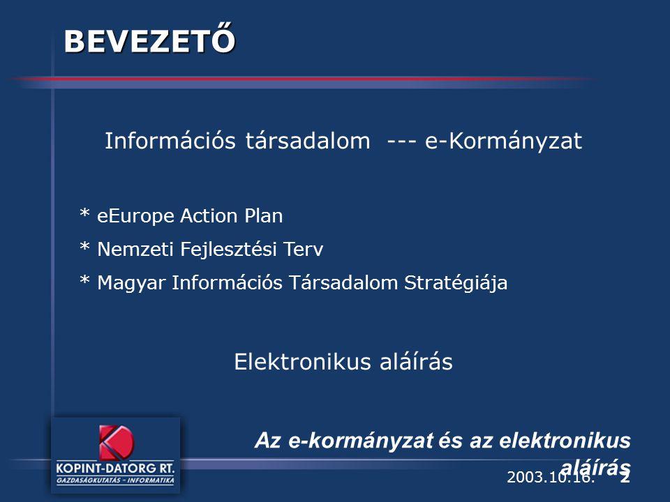 2 Az e-kormányzat és az elektronikus aláírás 2003.10.16.