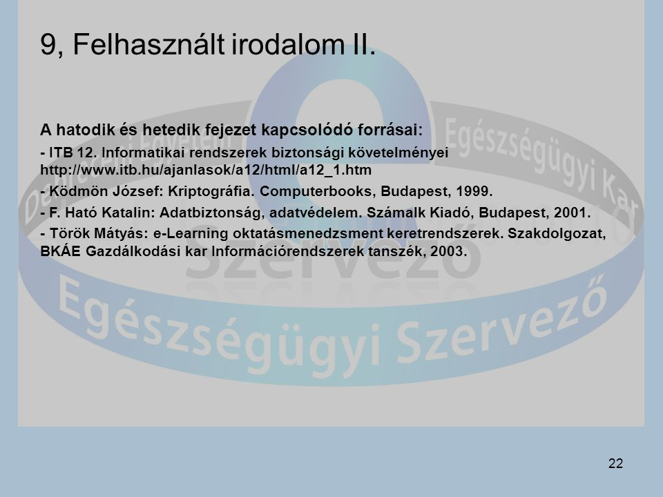 22 9, Felhasznált irodalom II.A hatodik és hetedik fejezet kapcsolódó forrásai: - ITB 12.