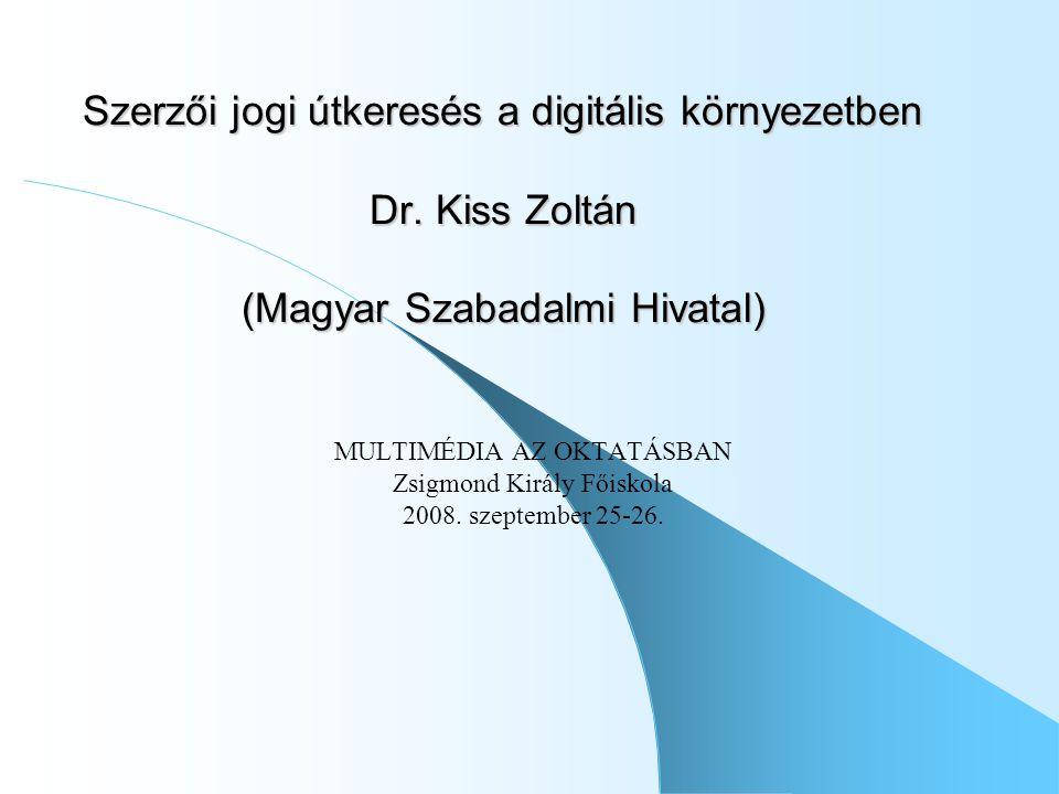 Szerzői jogi útkeresés a digitális környezetben Dr.