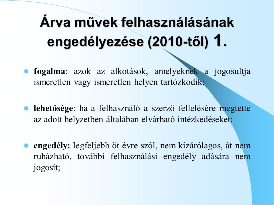 Árva művek felhasználásának engedélyezése (2010-től) 1.