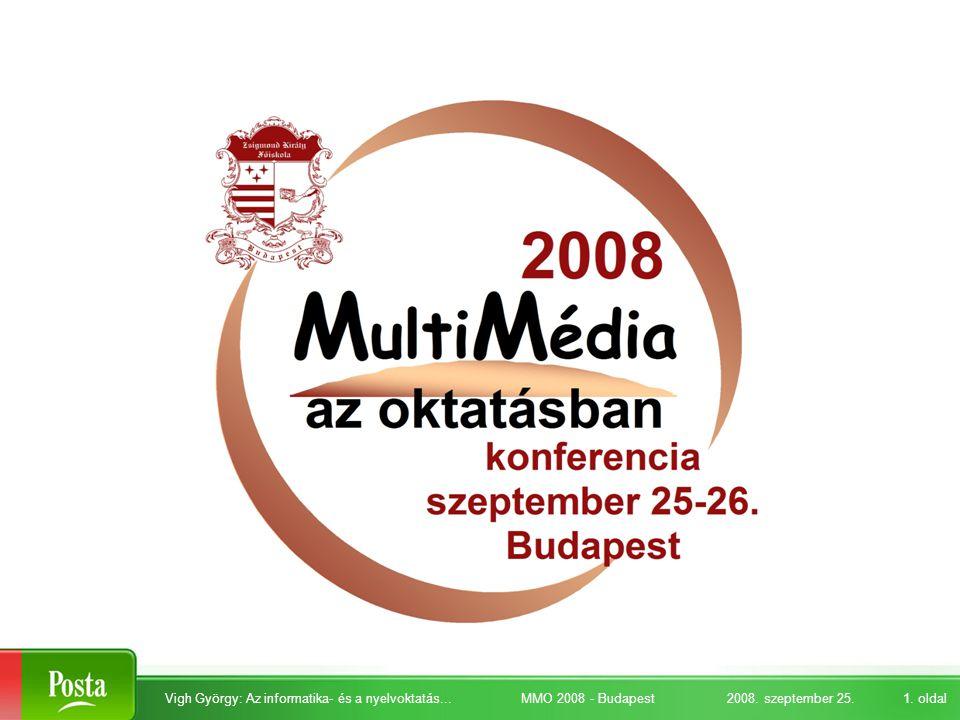 2008. szeptember 25.Vigh György: Az informatika- és a nyelvoktatás... MMO 2008 - Budapest1. oldal