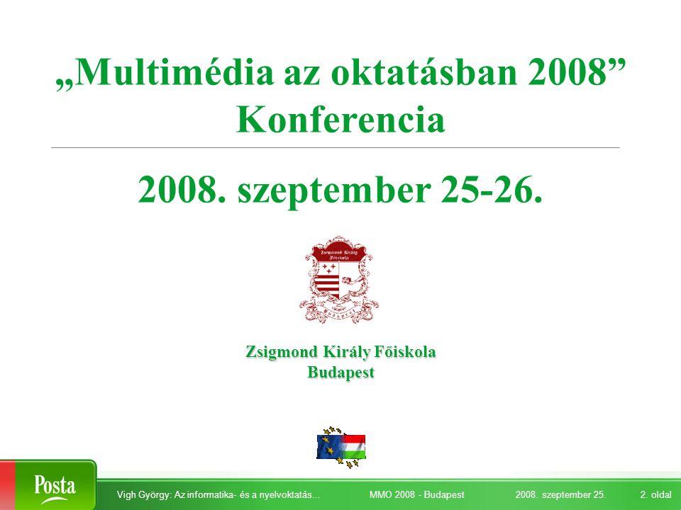 2008. szeptember 25.Vigh György: Az informatika- és a nyelvoktatás...