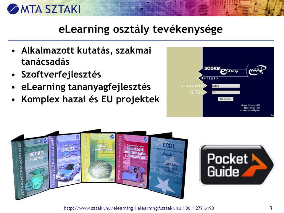 http://www.sztaki.hu/elearning | elearning@sztaki.hu | 06 1 279 6193 3 eLearning osztály tevékenysége Alkalmazott kutatás, szakmai tanácsadás Szoftverfejlesztés eLearning tananyagfejlesztés Komplex hazai és EU projektek