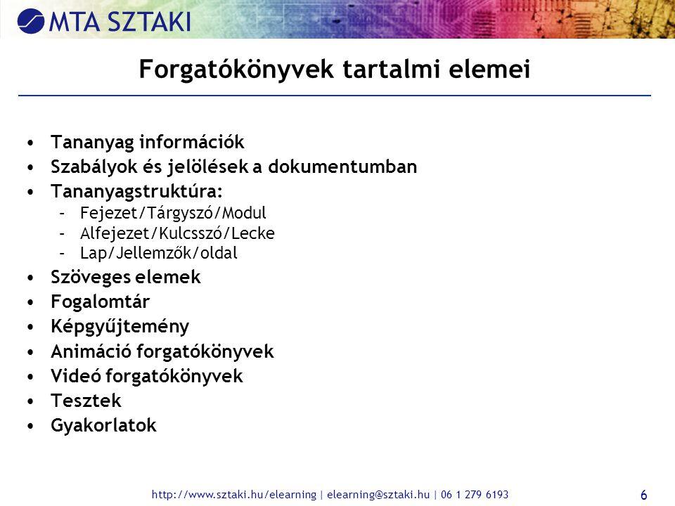 http://www.sztaki.hu/elearning | elearning@sztaki.hu | 06 1 279 6193 6 Forgatókönyvek tartalmi elemei Tananyag információk Szabályok és jelölések a do