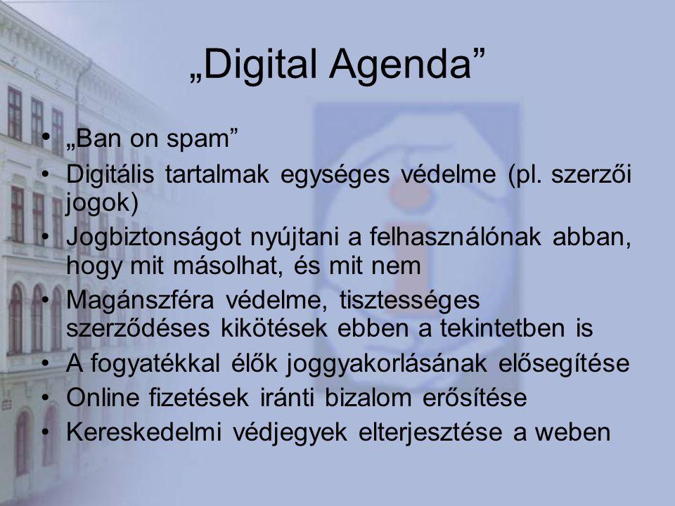 """""""Digital Agenda """" Ban on spam Digitális tartalmak egységes védelme (pl."""